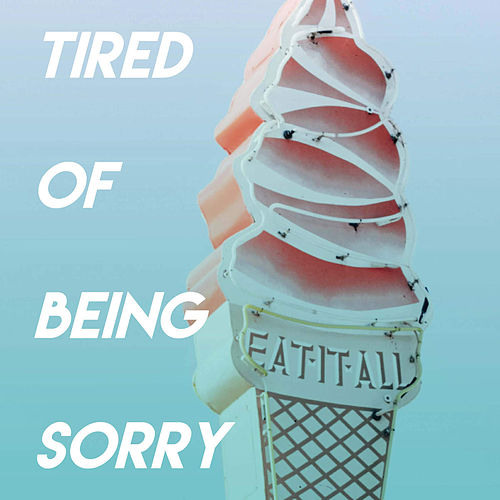 Tired of Being Sorry by Miami Beatz