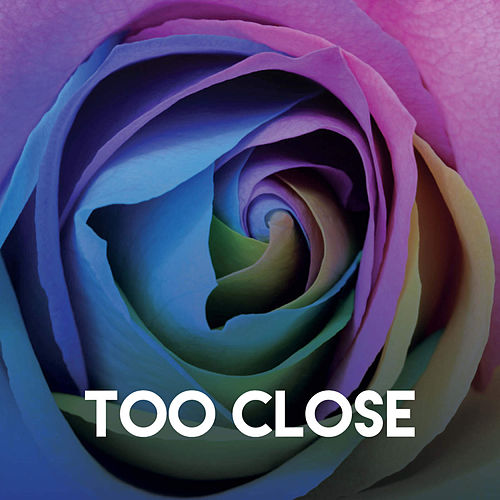 Too Close by CDM Project