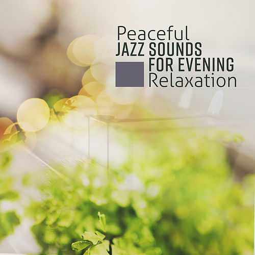 Peaceful Jazz Sounds for Evening Relaxation de The Jazz Instrumentals