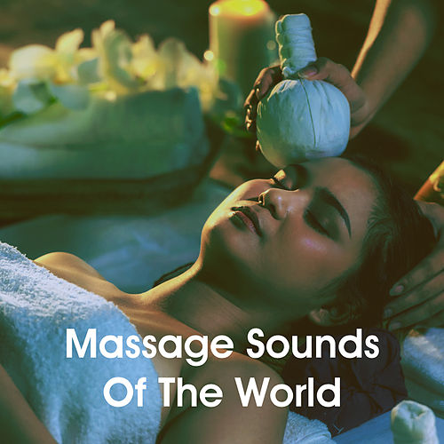 Massage Sounds Of The World by Various Artists