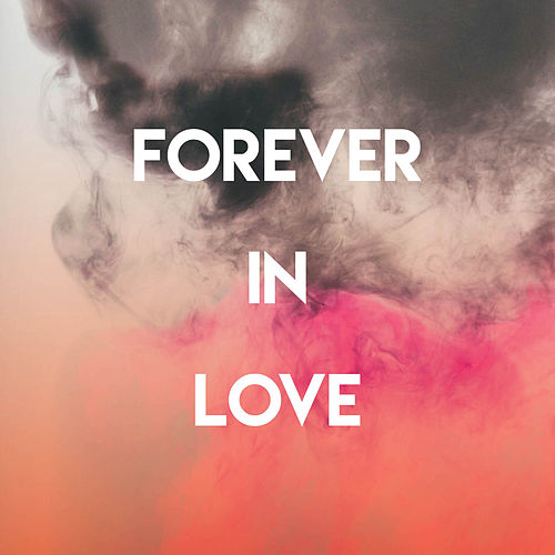 Forever in Love by CDM Project