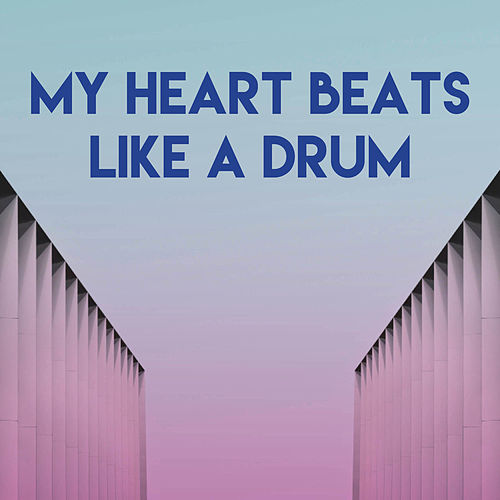 My Heart Beats Like a Drum by CDM Project