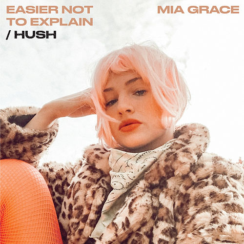 Easier Not to Explain / Hush by Mia Grace