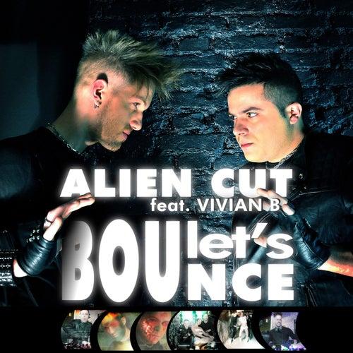 Let's Bounce von Alien Cut