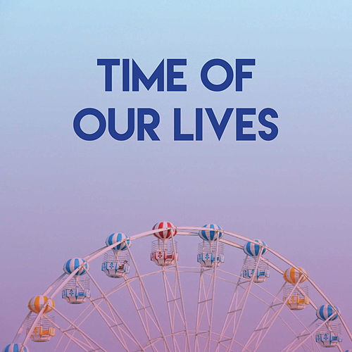 Time of Our Lives by Miami Beatz
