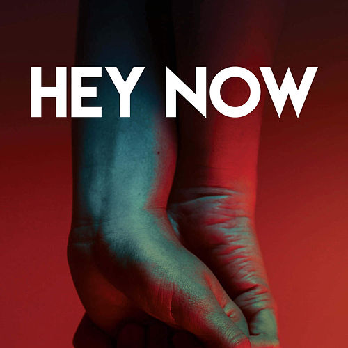 Hey Now by CDM Project