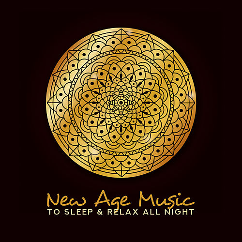 New Age Music to Sleep & Relax All Night by Chakra's Dream