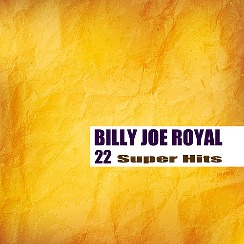 22 Super Hits by Billy Joe Royal