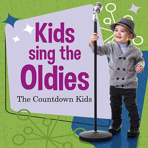 Kids sing the Oldies de The Countdown Kids