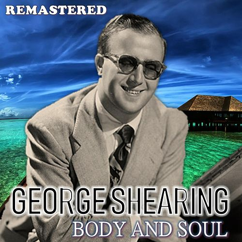 Body and Soul (Remastered) by George Shearing
