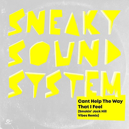 Can't Help the Way That I Feel (Smokin' Jack Hill Vibes Remix) von Sneaky Sound System