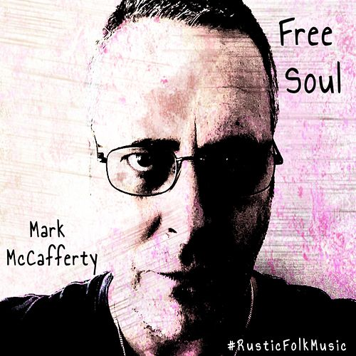 Free Soul by Mark McCafferty