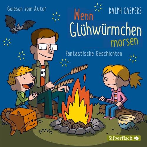 Wenn Glühwürmchen morsen (Fantastische Geschichten) by Ralph Caspers