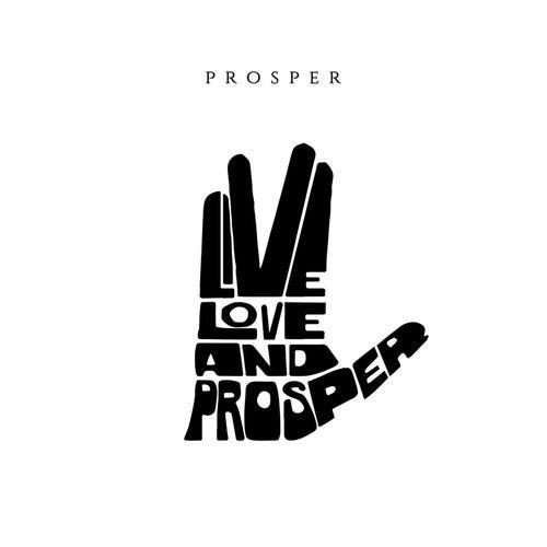 Live Love and Prosper de PROSPER