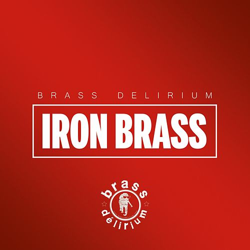 Iron Brass by Brass Délirium