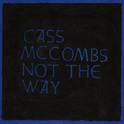 Not the Way de Cass McCombs