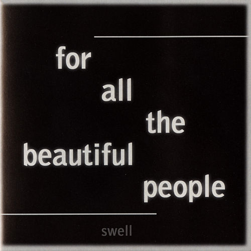 For All the Beautiful People by Swell