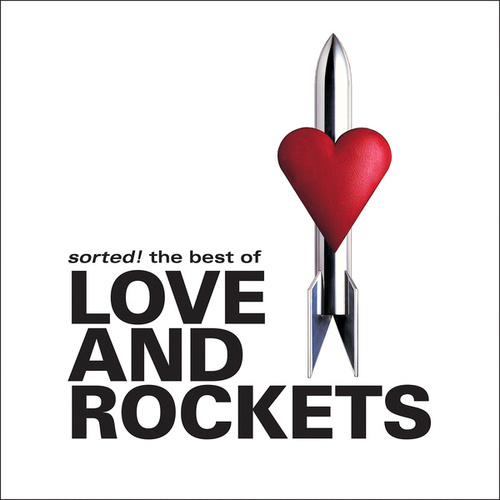 Sorted! The Best Of de Love & Rockets