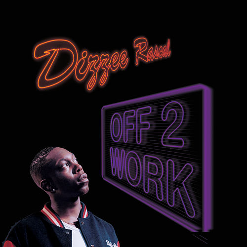 Off 2 Work / Graftin' by Dizzee Rascal