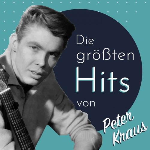 Die größten Hits von Peter Kraus von Peter Kraus