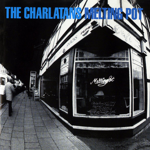 Melting Pot von Charlatans U.K.