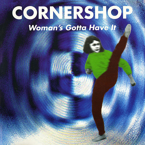 Woman's Gotta Have It von Cornershop
