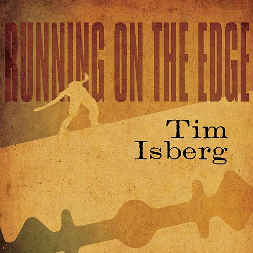 Running on the Edge de Tim Isberg