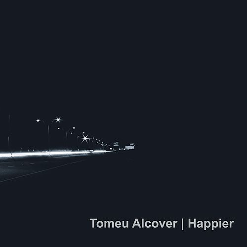 Happier by Tomeu Alcover