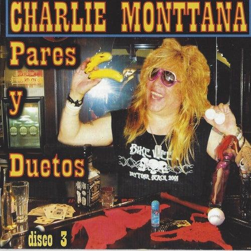Pares y Duetos, Disco 3 de Charlie Monttana