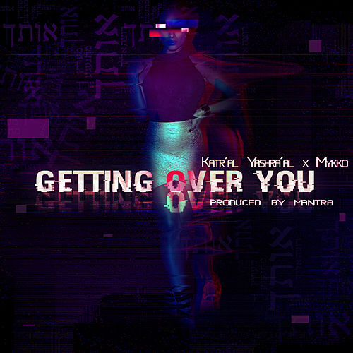 Getting Over You de Katr'al Yashra'al