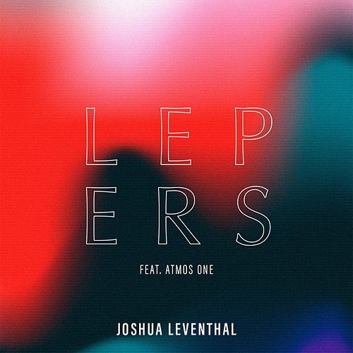 L E P E R S by Joshua Leventhal