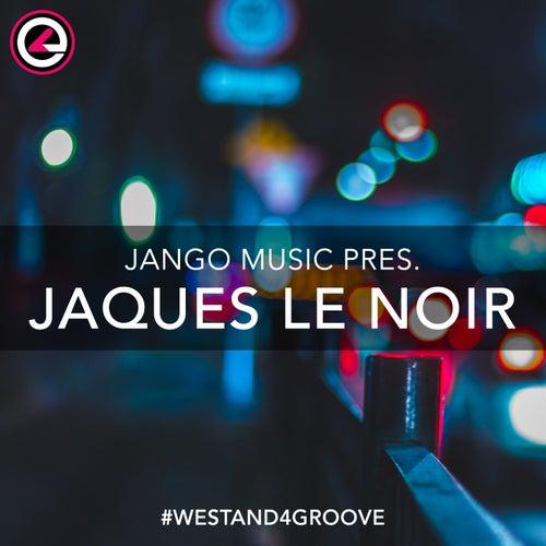 Jango Music Pres. Jaques Le Noir - EP by Jaques Le Noir