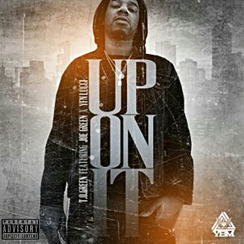 Up on It von T.O Green