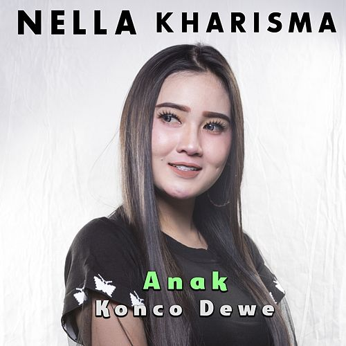 Anak Konco Dewe by Nella Kharisma