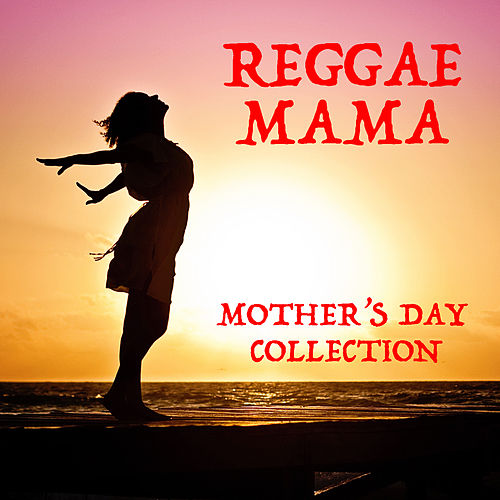 Reggae Mama Mother's Day Collection von Various Artists