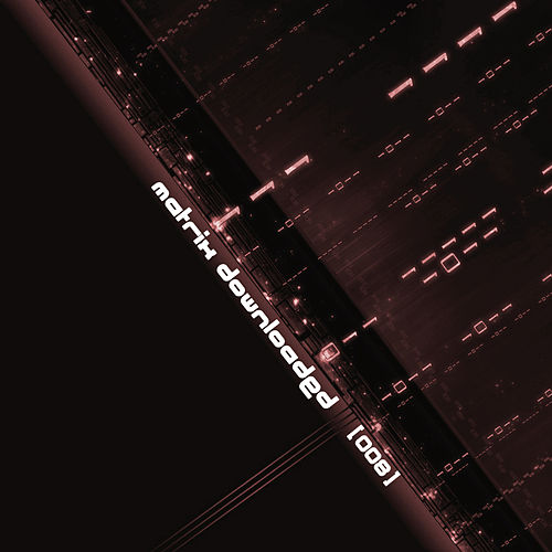 Matrix Downloaded 008 von Various Artists