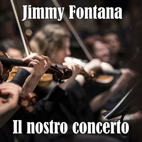 Il nostro concerto by Jimmy Fontana