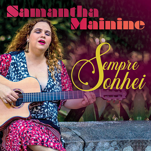 Sempre Sonhei von Samantha Mainine