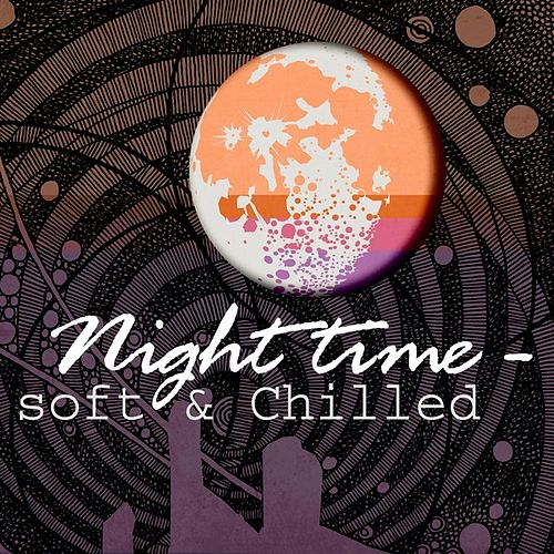 Night Time - Soft & Chilled de Various Artists