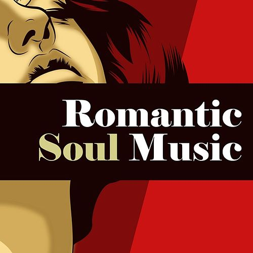 Romantic Soul Music by Various Artists