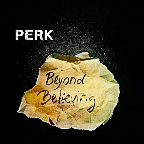 Beyond Believing by Perk