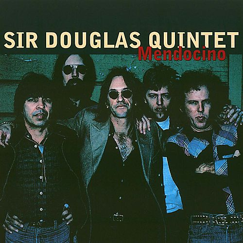 Mendocino (Re-Recordings) von Sir Douglas Quintet