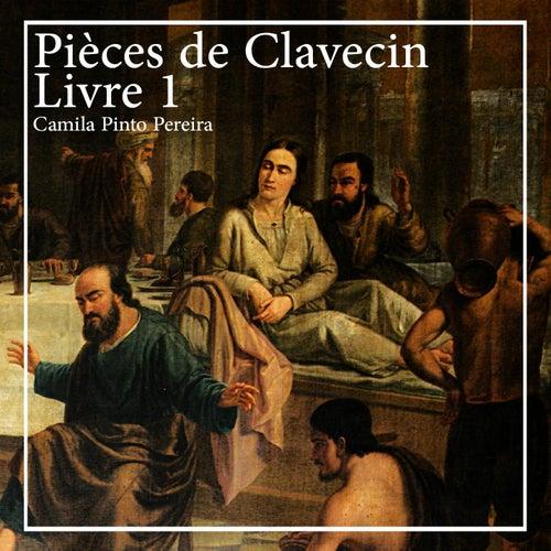Pièces de Clavecin, Livre 1 by Camila Pinto Pereira