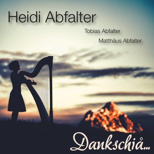 Dankschiå... von Heidi Abfalter