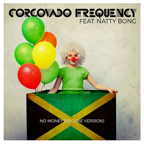 No Money by Corcovado Frequency
