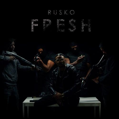 Fresh by Rusko