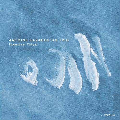 Insulary Tales by Antoine Karacostas Trio