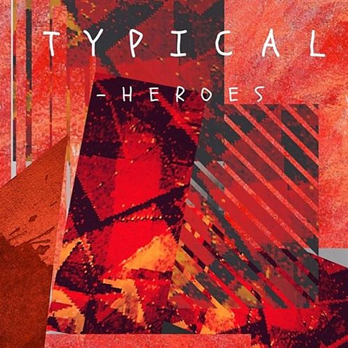 Heroes von Typical