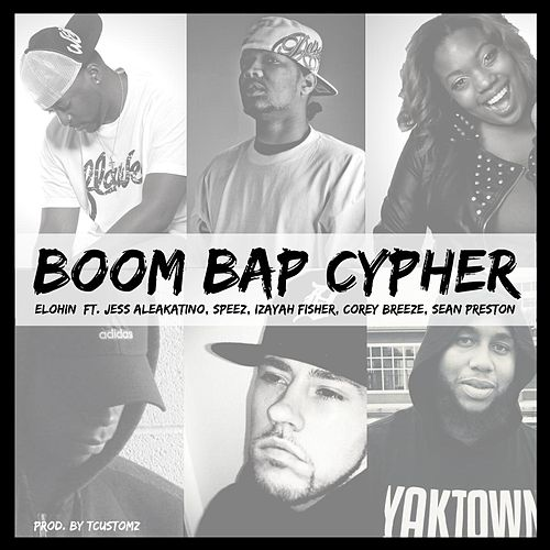 Boom Bap Cypher (feat. Jess Aleakatino, Speez, Izayah Fisher, Corey Breeze & Sean Preston) de Elohin