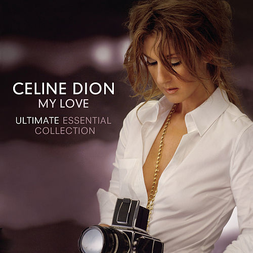My Love Ultimate Essential Collection de Celine Dion